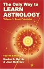The Only Way to Learn Astrology Volume 1 Second Edition