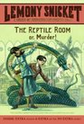The Reptile Room (Series of Unfortunate Events, Bk 2)