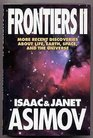 Frontiers II More Recent Discoveries About Life Earth Space and the Universe
