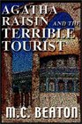 Agatha Raisin and the Terrible Tourist (Agatha Raisin, Bk 6) (Unabridged Audio Cassette)