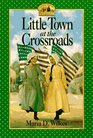 Little Town at the Crossroads (Little House: The Caroline Years, Bk 2)