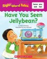 Have you Seen Jellybean