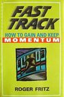 Fast Track How to Gain Momentum  Keep It
