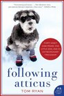 Following Atticus Forty-eight High Peaks One Little Dog and an Extraordinary Friendship