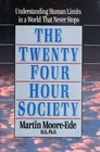 The Twenty-Four Hour Society Understanding Human Limits in a World That Never Stops