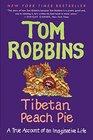 Tibetan Peach Pie A True Account of an Imaginative Life