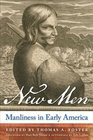 New Men Manliness in Early America