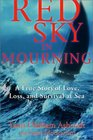 Red Sky in Mourning: A True Story of Love, Loss, and Survival at Sea