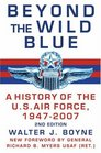 Beyond the Wild Blue A History of the US Air Force 19472007
