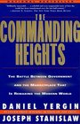 The Commanding Heights the Battle Between Government  the Marketplace That Is Remaking the Modern World