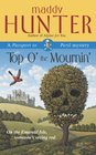 By Maddy Hunter Top O' the Mournin' A Passport to Peril Mystery