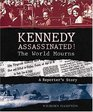 Kennedy Assassinated! The World Mourns : A Reporter's Story