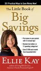 The Little Book of Big Savings 351 Practical Ways to Save Money Now