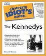 Complete Idiot's Guide to the Kennedys