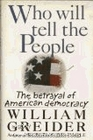 Who Will Tell the People The Breakdown of American Democracy