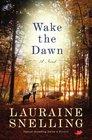 Wake the Dawn A Novel