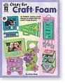 Crazy for Craft Foam