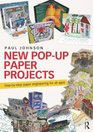 New PopUp Paper Projects Stepbystep paper engineering for all ages
