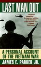 Last Man Out : A Personal Account of the Vietnam War