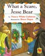 What a Scare Jesse Bear