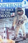 Spacebusters: The Race to the Moon (DK Eyewitness Readers, Level 3)