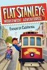 Flat Stanley's Worldwide Adventures 12 Escape to California