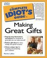 Complete Idiot's Guide to Making Great Gifts