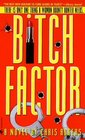 Bitch Factor (Dixie Flannigan, Bk 1)