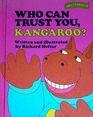 Who Can Trust You, Kangaroo?