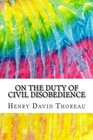 On the Duty of Civil Disobedience Includes MLA Style Citations for Scholarly Secondary Sources Peer-Reviewed Journal Articles and Critical Essays