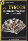 Les Tarots - Comment prédire votre avenir