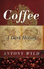 Coffee A Dark History