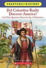 Did Columbus Really Discover America and Other Questions about the Age of Exploration
