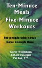 Ten-Minute Meals Five-Minute Workouts For People Who Never Have Enough Time
