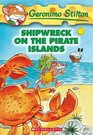Shipwreck on the Pirate Islands (Geronimo Stilton #18)