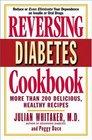 Reversing Diabetes Cookbook  More Than 200 Delicious Healthy Recipes