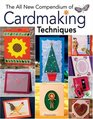 The All New Compendium of Cardmaking Techniques (Cardmaking)