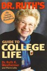 Dr. Ruth's Guide to College Life : The Savvy Student's Handbook