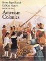 USKids History: Book of the American Colonies (Brown Paper School)