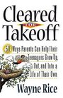 Cleared For Takeoff! 50 Ways Parents Can Help Their Teenagers Grow Up, Out And Into A Life Of Their Own