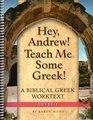 Hey, Andrew! Teach Me Some Greek! - Level One Workbook