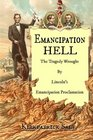 Emancipation Hell The Tragedy Wrought by Lincoln's Emancipation Proclamation