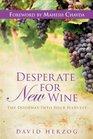 Desperate for New Wine