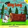 The Big Log (Hooked on Phonics, Hop Book Companion 5)