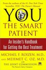 YOU The Smart Patient  An Insider's Handbook for Getting the Best Treatment