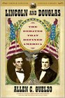 Lincoln and Douglas The Debates that Defined America