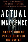 Actual Innocence : Five Days to Execution, and Other Dispatches From the Wrongly Convicted