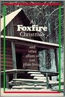 Foxfire Christmas and Other Affairs of Just Plain Living