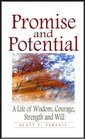 Promise and Potential: A Life of Wisdom, Courage, Strength and Will