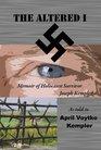 The Altered I: Memoir of Joseph Kempler, Holocaust Survivor
